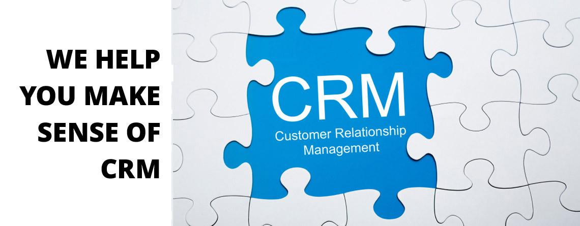 We Help You Make Sense of CRM